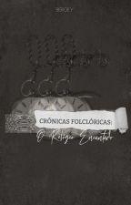 Crônicas folclóricas: O relógio encantado by Beroey