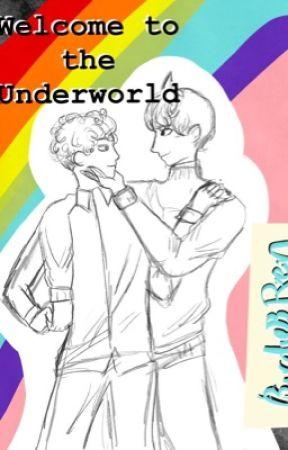 Welcome to the Underworld by BirdieOfBirds