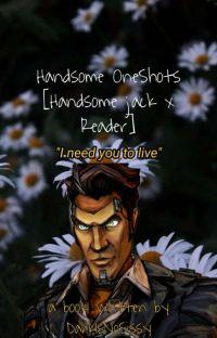 Handsome OneShots [Handsome Jack X Reader] cover