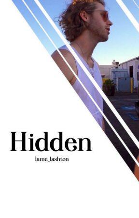 Hidden || Lashton by lame_lashton