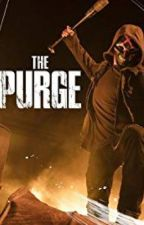 The Purge: Short Story (COMPLETED ✔️)  by MaeDixon
