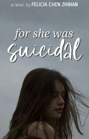 For She Was Suicidal by -anxidepressic