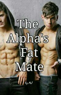 The Alphas Fat Mate ✔ cover