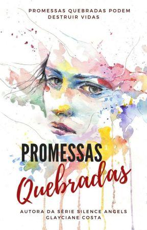 Promessas Quebradas Concluído by GlaycianeCosta
