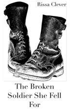 The Broken Soldier She Fell For (Book 2 of Something Series) by RissaleWriter