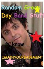 Random Green Day Band Stuff by ImaInYourBasement