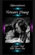 Forever Young (Larry Stylinson) by StylinsonLove28