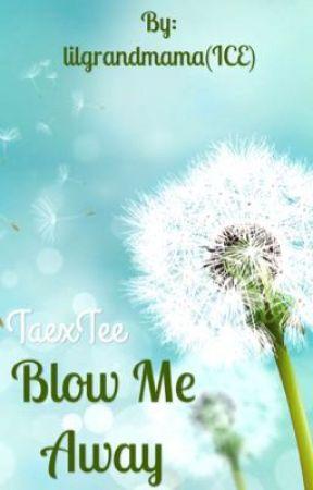 Blow Me Away by lilgrandmama