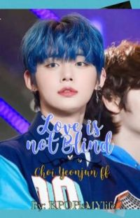 LOVE is not BLIND Yeonjun ff cover