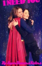 I Need You (A Danvers Sisters Story) by SuperDanversSisters