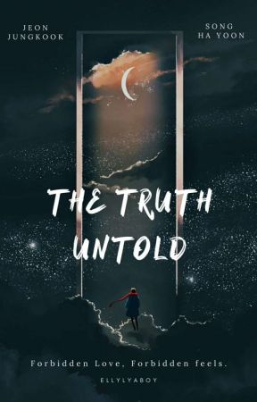 The Truth Untold | Jeon Jungkook | UNEDITED by elly_lyaboy
