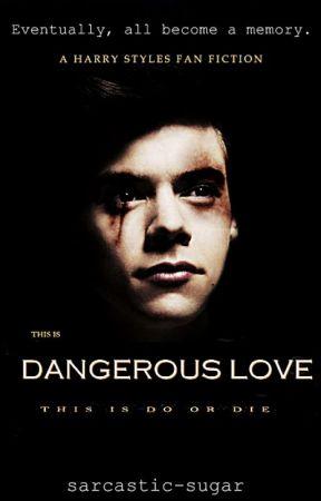 Dangerous love ➳ h.s f.f ✓ by sarcastic-sugar