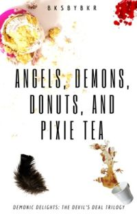 Angels, Demons, Donuts and Pixie Tea cover