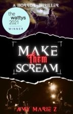 Make Them Scream by AmyMarieZ
