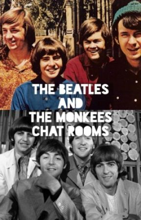 The Beatles and the monkees chat rooms by smileallsummerlong