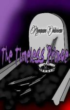 The Timeless Prince by PrevailedPrince