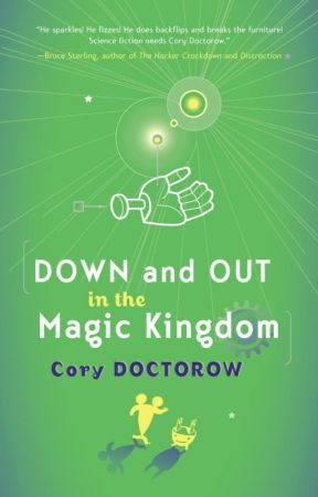 Down and Out in the Magic Kingdom by CoryDoctorow