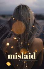 Mislaid by laragazzasognante19