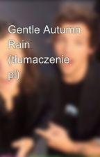 Gentle Autumn Rain (tłumaczenie pl) by Hazzaczuwa
