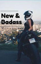 New And Badass (Draft) by Blushing_Unicorn
