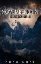 Novemberrain- Es lässt dich nicht los. by AnnaDohl