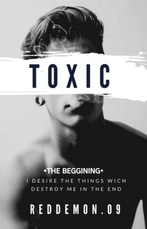TOXIC: The beggining by RedDemon_09