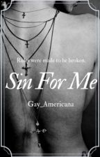 Sin For Me (bxb)  by gay_americana
