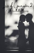 Love of the Gangster 2: Untouchable Lovers by MilkandCoffee07