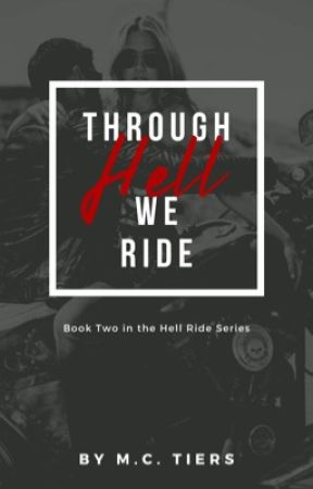 Through Hell We Ride (Angels Anarchy MC #2)  [on hold] by MeagTiers