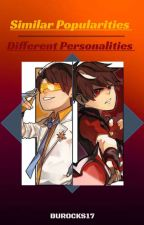 Similar Popularities, Different Personalities [COMPLETED]  by BuRocks17