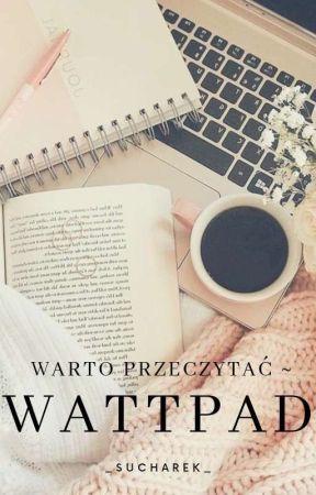 Warto Przeczytać ~ Wattpad /w trakcie aktualizowania/ by _Sucharek_