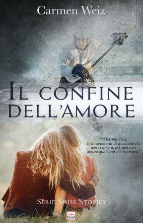 Il confine dell'amore - Un Romanzo bestseller New Adult #wattys2020 by Carmenweiz
