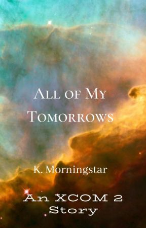 All of My Tomorrows (COMPLETE) by SabineBlackwood