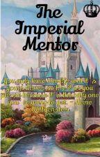 The Imperial Mentor by OliviaMadhavan