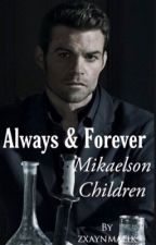 Always & Forever Mikaelson Children by zxaynmalik