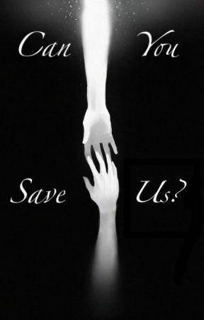 Can You Save Us? (Mary Sue Series) by DreamEater5384