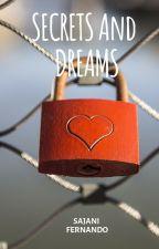 Secrets and Dreams by SajaniFernando123