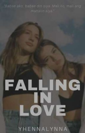 F. I. L (Falling In Love) [ON-GOING] by yhennalynna