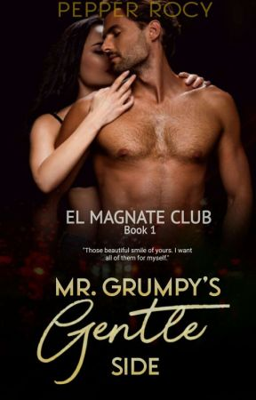 El Magnate Club 1: Mr. Grumpy's Gentle Side by PepperRocy