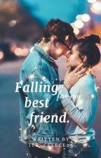Falling for my best friend. by Soundofwords_