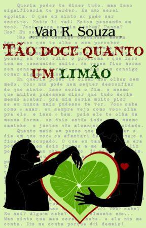 Tão doce quanto um limão by VanRSouza