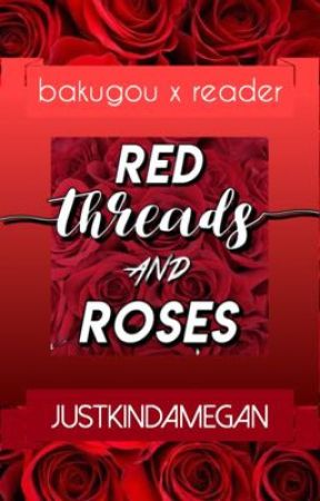 red threads and roses || bakugou x reader 🌹 by justkindamegan