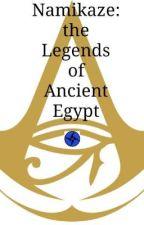 Namikaze: the Legends of Ancient Egypt by PreatzalGamer99