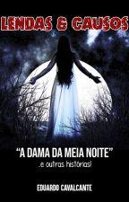 Lendas & Causos: A Dama da Meia Noite e Outras Histórias... by EduardoCavalcante502