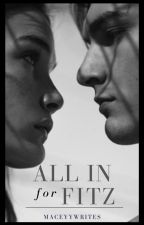 All In For Fitz by maceyywrites