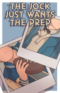 THE JOCK JUST WANTS THE PREP [ 1 ] cover