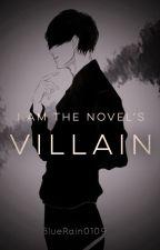 I Am The Novel's Villain by BlueRain0109