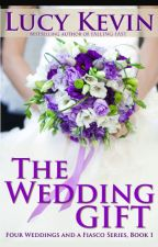 The Wedding Gift by lucykevinbooks