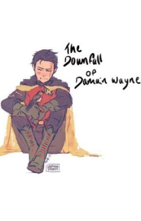 The Downfall Of Damian Wayne by Ash0245