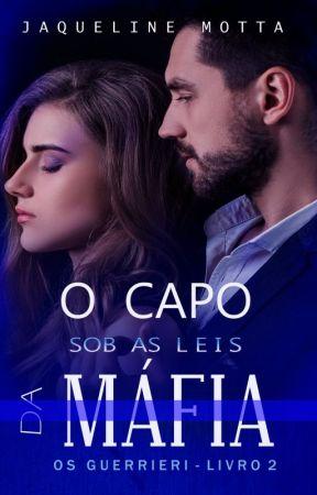 O CAPO: Sob as Leis da Máfia - Série Os Guerrieri -Livro II by JaqueMotta-RJ